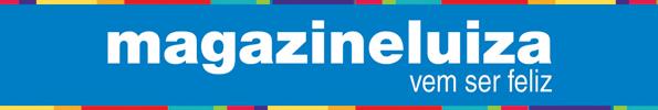 Magazine Luiza - Vem Ser Feliz